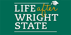Life After Wright State