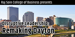 Disruptive Leadership: Remaking Dayton